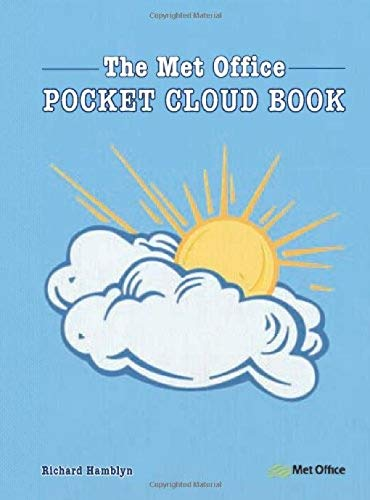 The MET Office Pocket Cloud Book: How to Understand the Skies by Richard Hamblyn