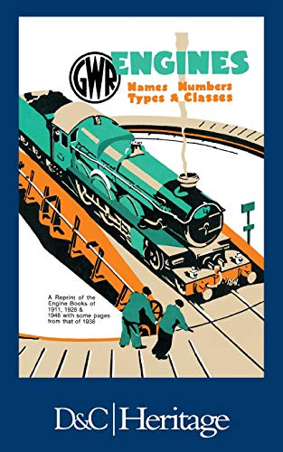 G.W.R. Engines: Names, Numbers, Types & Classes by W. G. Chapman