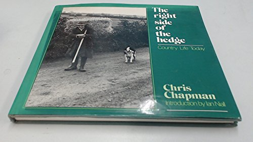 Right Side of the Hedge: Country Life Today by Chris Chapman