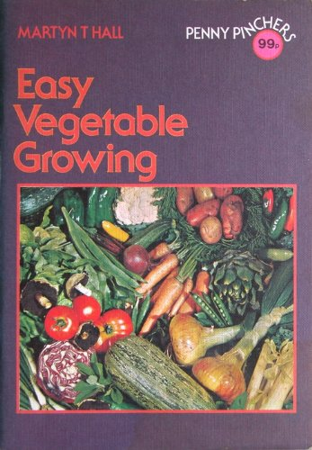 Easy Vegetable Growing by Martyn T. Hall