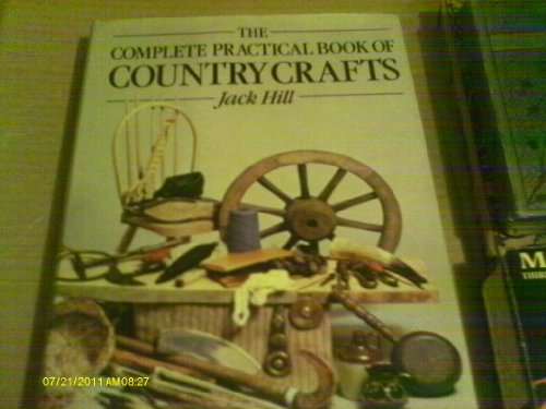 Complete Practical Book of Country Crafts by Jack Hill
