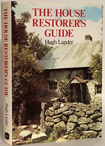 The House Restorer's Guide by Hugh Lander