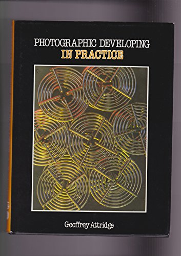 Photographic Developing in Practice by G.G. Attridge