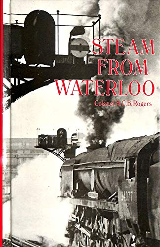 Steam from Waterloo by H.C.B. Rogers