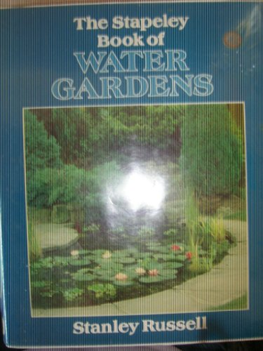 The Stapeley Book of Water Gardens by Stanley Russell