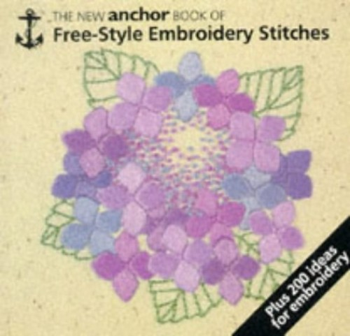 Anchor Book of Freestyle Embroidery Stitches by Eve Harlow