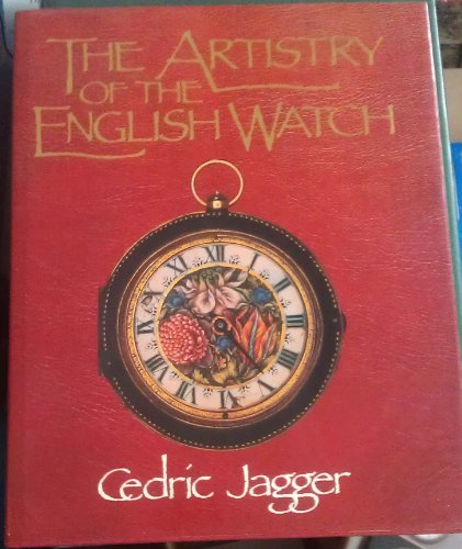 The Artistry of the English Watch by Cedric Jagger