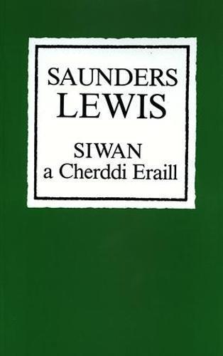 Siwan a Cherddi Eraill by Saunders Lewis