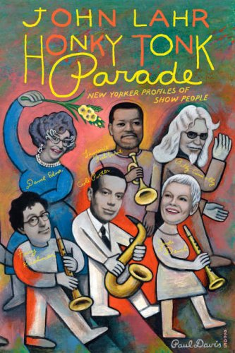 Honky Tonk Parade: New Yorker Profiles on Show People by John Lahr
