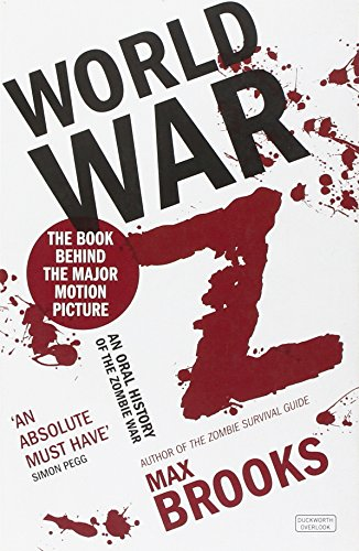 World War Z: An Oral History of the Zombie Wars by Max Brooks