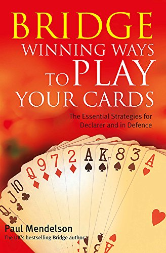 Bridge: Winning Ways to Play Your Cards by Paul Mendelson