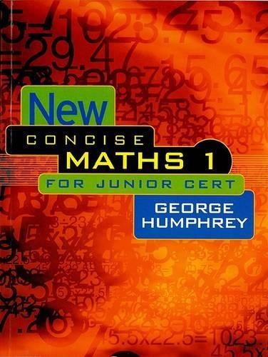 New Concise Maths 1: For Junior Cert: v. 1 by George Humphrey