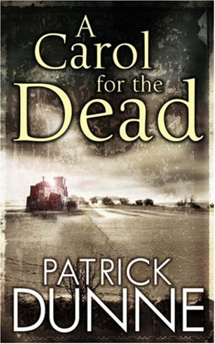A Carol for the Dead by Patrick Dunne