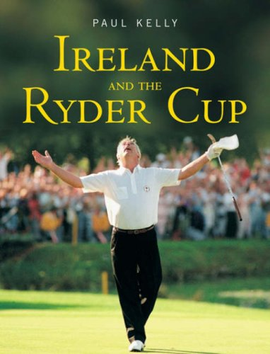 Ireland and the Ryder Cup by Paul Kelly