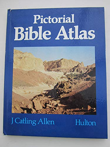 Pictorial Bible Atlas by John Catling Allen