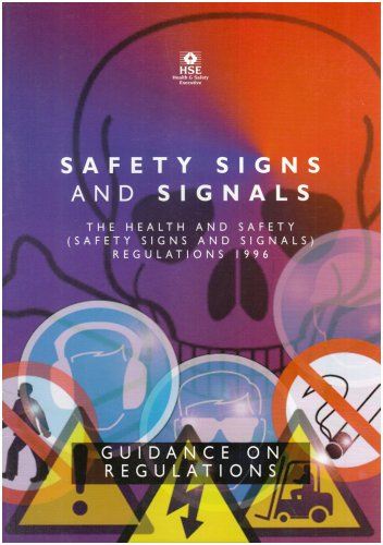 Safety Signs and Signals: Guidance on Regulations - The Health and Safety (Safety Signs and Signals) Regulations 1995 by Health and Safety Executive (HSE)