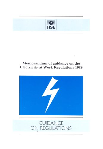 Electricity at Work Regulations: Memorandum and Guidance by Health and Safety Executive (HSE)