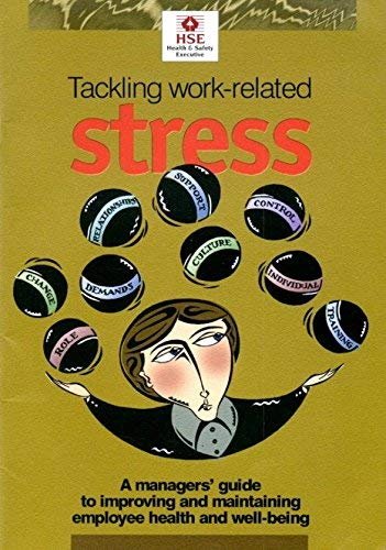 Tackling Work-related Stress: Manager's Guide by Health and Safety Executive (HSE)