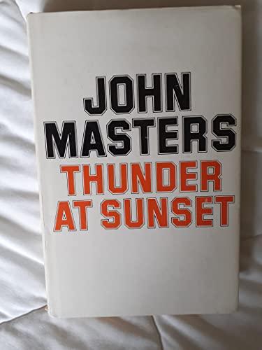 Thunder at Sunset by John Masters
