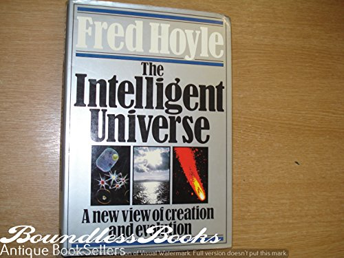 Intelligent Universe: A New View of Creation and Evolution by Sir Fred Hoyle