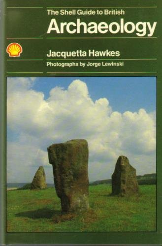 The Shell Guide to British Archaeology by Jacquetta Hawkes