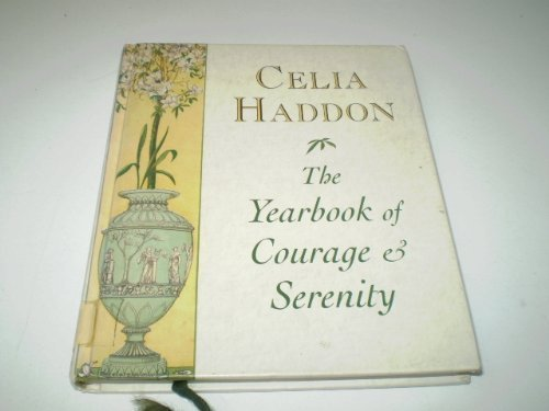 The Yearbook of Courage and Serenity by Celia Haddon