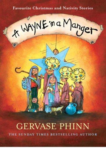 A Wayne in a Manger by Gervase Phinn