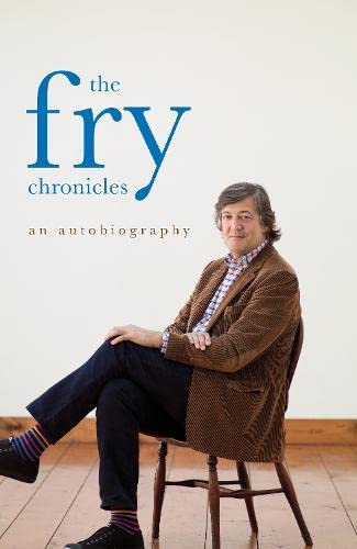 The Fry Chronicles: A Memoir by Stephen Fry