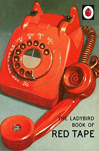 The Ladybird Book of Red Tape by Jason Hazeley