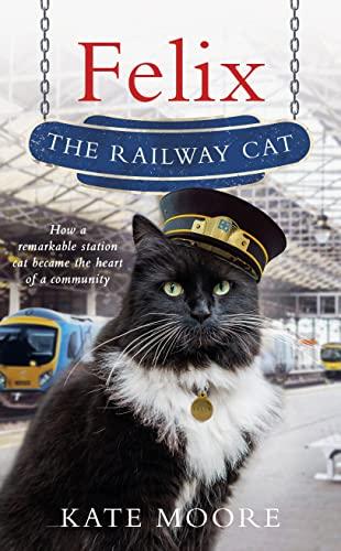 Felix the Railway Cat by Kate Moore