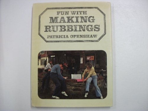 Fun with Making Rubbings by Patricia Openshaw
