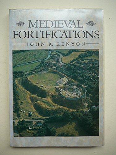 Mediaeval Fortifications by John R. Kenyon