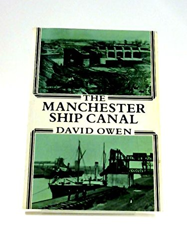 The Manchester Ship Canal by D.E. Owen