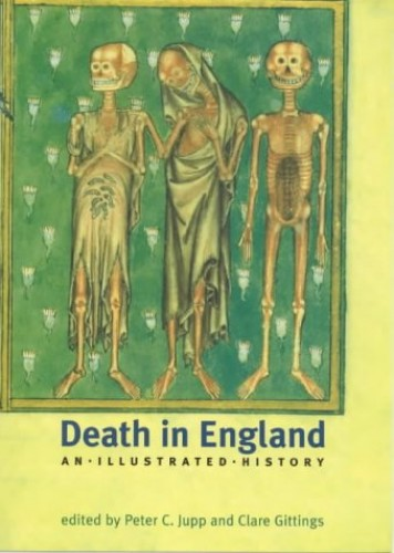 Death in England: An Illustrated History by Peter Jupp