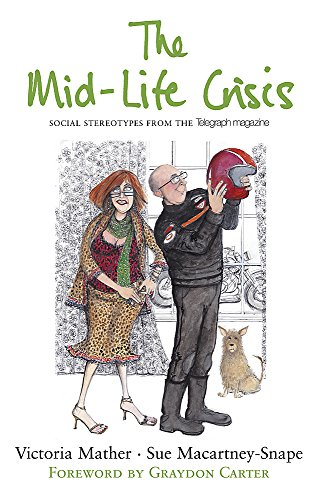 "The Mid-life Crisis: Social Stereotypes from the ""Telegraph"" Magazine by Victoria Mather"