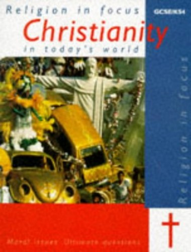 Christianity in Today's World: Moral Issues, Ultimate Questions by Janet Orchard