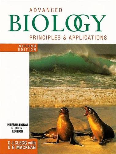 Advanced Biology: Principles and Applications by C. J. Clegg