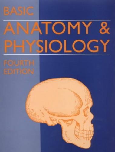 Basic Anatomy and Physiology by H.G.Q. Rowett