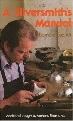 A Silversmith's Manual by Bernard Cuzner