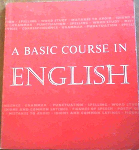 A Basic Course in English by Walter D. Wright