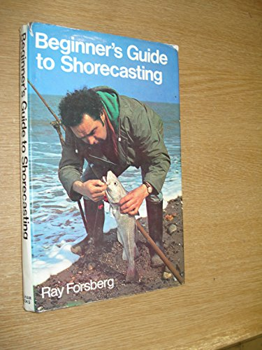 Beginner's Guide to Shorecasting by Ray Forsberg