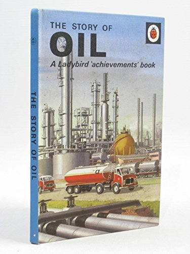 The Story of Oil by William David Siddle