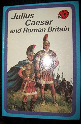 Julius Caesar and Roman Britain by L.Du Garde Peach