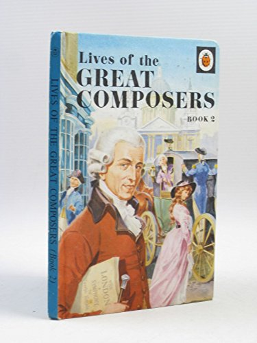 Lives of the Great Composers: Bk. 2 by Ian Woodward