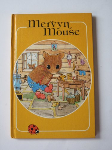 Mervyn the Mouse by Sylvia Creche