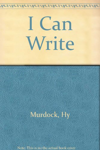 I Can Write by Hy Murdock