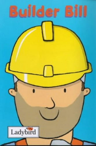Builder Bill by Mandy Ross