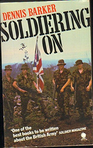 Soldiering on: Unofficial Portrait of the British Army by Dennis Barker