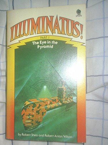 Illuminatus! Part 1: the Eye in the Pyramid by Robert Shea