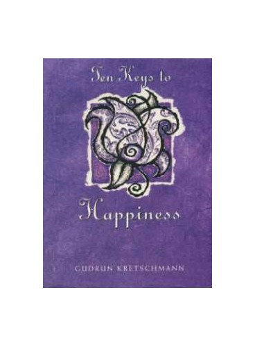 Ten Keys to Happiness by Gudrun Kretschmann
